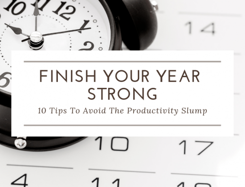 Finish Your Year Strong! 13 Tips To Avoid The Productivity Slump